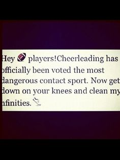 Ha and cheer isn't a sport you are funny!