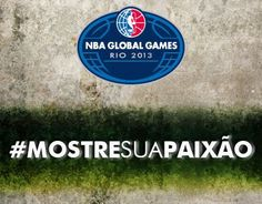 NBA Global Games Rio 2013 | MostreSuaPaixao