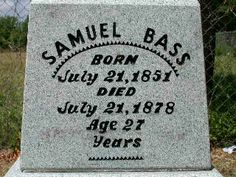 Sam Bass grave marker in Round Rock TX Round Rock Texas, 23 And Me, Dna Results, Texas Pride, Bays, Old West, Ancestry, Family History, Genealogy