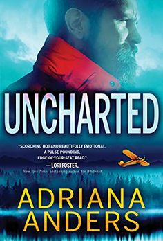 This Chick Read: Uncharted (Survival Instincts #2) by Adriana Anders Best Books Of 2017, Lori Foster, America's Most Wanted, Top Reads, Survival Instinct, Staying Alive, Bestselling Author, Audio Books, The Fosters