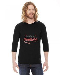 i'm on santa's naughty list 3/4 Sleeve Shirt