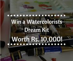 Win A Watercolorists Dream Kit worth Rs. 10,000!