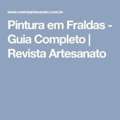 Pintura em Fraldas - Guia Completo   Revista Artesanato