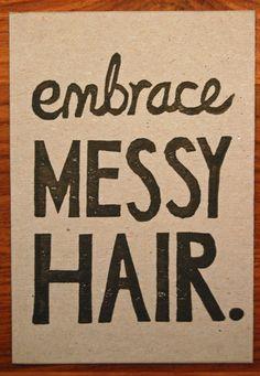 Love messy hair