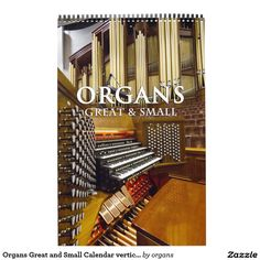 Organs Great and Small Calendar vertical Small Calendar, Old And New