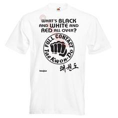 'What's Black and White and Red all over? Full Contact Taekwondo' © imajaz limited 2014 Taekwondo Art 18 WHITE T-Shirt