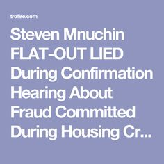 Steven Mnuchin FLAT-OUT LIED During Confirmation Hearing About Fraud Committed During Housing Crisis - Majority Report - The Ring of Fire Network