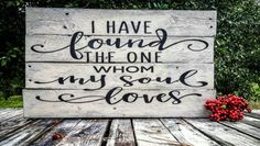 songs of solomon 3:4 I have found the one whom my soul loves Old Farmhouse, Vintage, custom, Rustic, Distressed, weathered pallet sign decor