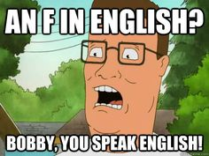 My favorite line of King of the Hill. We need a reunion show! Notting Hill Quotes, Bad Grades, Comics Toons, Funny Memes, Hilarious, Funny Quotes, Favorite Tv Shows, My Favorite Things, Humor