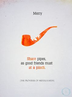 ~ Merry ~ Proverbs Of Middle Earth ~ Tolkien ~ LOTR ~