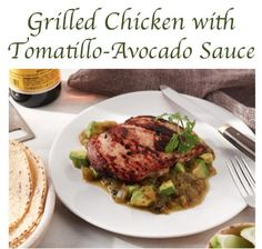 Grilled Chicken with Tomatillo-Avocado Sauce Recipe! #chicken #recipes
