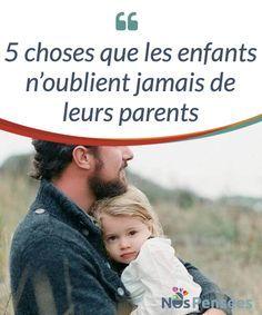 5 choses que les enfants n'oublient jamais de leurs parents Tous les parents veulent avoir les enfants merveilleux. Que ce soient des #enfants aimables et qu'ils se comportent comme des gens #responsables et utiles à la #société une fois #adultes. Mais, on met souvent plus d'ardeur à penser à demain plutôt qu'à semer des graines durant le présent que l'on traverse. #Psychologie