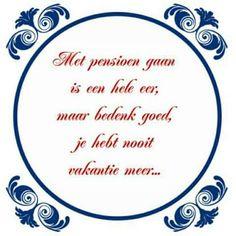 spreuken pensioen gaan 47 beste afbeeldingen van pensioen   Dutch quotes, Laughing en Quote spreuken pensioen gaan