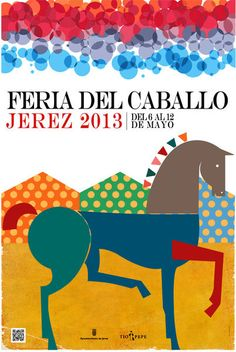 Cartel de la Feria del Caballo 2013. Autor: Miriam Martín Barbadillo (Departamento de Imagen y Diseño del Ayuntamiento de Jerez)