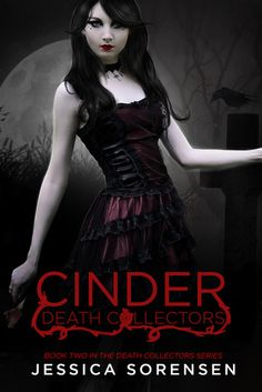 Cinder by Jessica Sorensen | Death Collectors, BK#2 | http://jessicasorensensblog.blogspot.com | #YA #paranormal