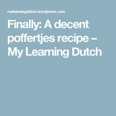 Finally: A decent poffertjes recipe – My Learning Dutch