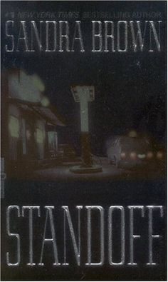 Standoff...Sandra Brown, great fast read.
