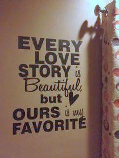Love Story.....www.wellofwords.com vinyl lettering $40