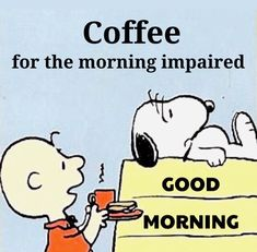 Coffee Jokes, Coffee Quotes Funny, Funny Good Morning Quotes, Morning Greetings Quotes, Coffee Sayings, Good Morning Snoopy, Good Morning Love, Peanuts Cartoon, Peanuts Snoopy
