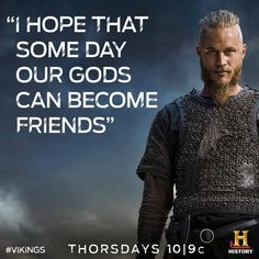 """""""I hope that some day our gods can become friends"""" #Vikings #Thorsdays"""