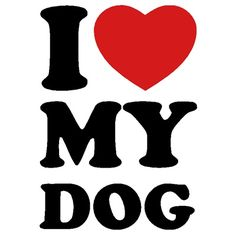 I love my dog - více barev I Love Dogs, Thats Not My, My Love