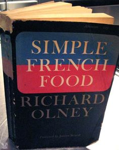 Simple French Food by Richard Olney - an oldie that's still a goodie.