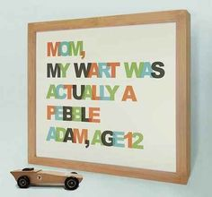 You can also turn one of their quotes into a wall hanging. | 26 Ways To Preserve Your Kids' Memories Forever