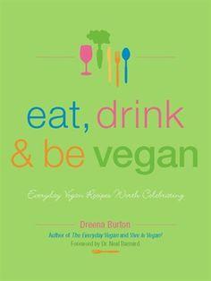 Start reading 'Eat, Drink & Be Vegan' on OverDrive: https://www.overdrive.com/media/239434/eat-drink-be-vegan