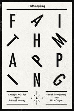 Faithmapping: A Gospel Atlas for Your Spiritual Journey by Daniel Montgomery, http://www.amazon.com/dp/1433532530/ref=cm_sw_r_pi_dp_mY99rb0FNH6TE