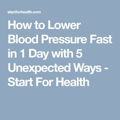 How to Lower Blood Pressure Fast in 1 Day with 5 Unexpected Ways - Start For Health