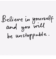 Belief in one's self makes you strong and immovable!