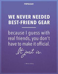 Mindy Kaling on friendship.