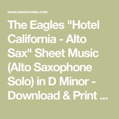 "The Eagles ""Hotel California - Alto Sax"" Sheet Music (Alto Saxophone Solo) in D Minor - Download & Print - SKU: MN0104984"