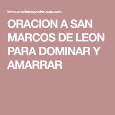 ORACION A SAN MARCOS DE LEON PARA DOMINAR Y AMARRAR