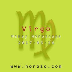 Virgo Money horoscope for 2017-03-16: Things are starting to add up to something that makes a bit of financial sense. It may not seem like a big achievement to others but it is to you. You're the one who has been lost in the dark, and that tiny bit of light at the end of the tunnel is a huge relief..virgo