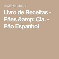 Livro de Receitas - Pães & Cia. - Pão Espanhol