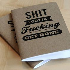 Shit I Gotta Fucking Get Done Notebooks #geek #chic #notebook