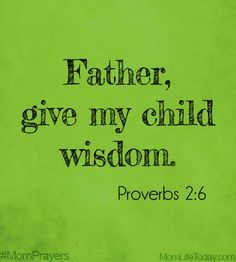 "Father, give my child wisdom. ""For the Lord gives wisdom; from his mouth come knowledge and understanding; Prayer For My Son, Prayer For Mothers, Prayer For My Children, Bible Verses Quotes, Bible Scriptures, Bible Book, Scripture Verses, Quotes Quotes, Mom Prayers"