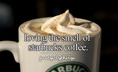 Loving The Smell Of Starbucks Coffee -Just Girly Things <3