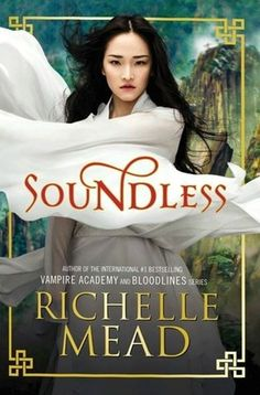 Soundless is coming. A standalone novel full of mythlogical, excitement and tension - classic Richelle Mead! (November 17, 2015)