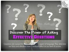 Day 22 - Brilliant Life 30-Day Challenge http://thinkbrilliantly.com/day-22-the-power-of-asking-effective-questions