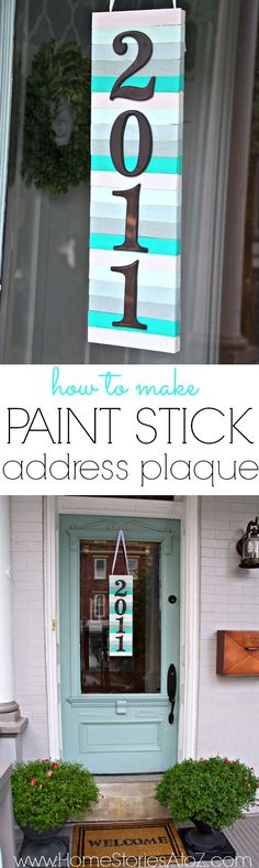 So cool! Make an address plaque using painted paint sticks. Click pic for tutorial.