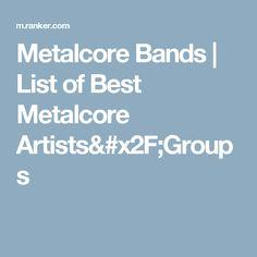 Metalcore Bands | List of Best Metalcore Artists/Groups