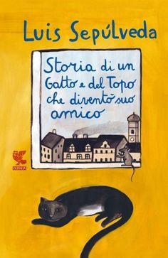 """""""Storia di un gatto e del topo che diventò suo amico""""- Luis Sepùlveda .La storia è quella di un'amicizia """"sui generis"""": quella tra un ragazzo ed un gatto e tra lo stesso gatto e un topo. La poesia, la grazia, l'eleganza e il garbo che si respirano in questo piccolo libricino lo trasformano in un'opera degna di essere letta e riletta."""