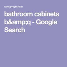 bathroom cabinets b&q - Google Search
