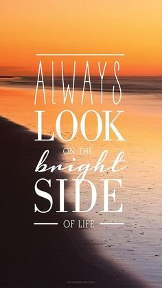 Always look on the bright side...