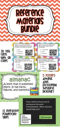 This file includes 28 task cards with QR codes for self checking. All you need is a free QR reader on a smart phone or ipad. A response sheet and an answer key is included. These cards can also be used to play the game of Scoot. Directions are included. There are 5 posters for easy reference: Almanac, Dictionary, Encyclopedia, Atlas, and Thesaurus.