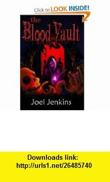 The Blood Vault (9781449972820) Joel Jenkins, Noel Tuazon, Jair Trevino , ISBN-10: 1449972829  , ISBN-13: 978-1449972820 ,  , tutorials , pdf , ebook , torrent , downloads , rapidshare , filesonic , hotfile , megaupload , fileserve