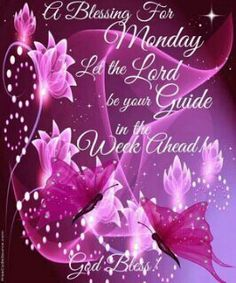 A Blessing For Monday: Let the Lord be your Guide in the Week Ahead !!!!