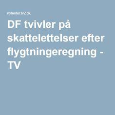 DF tvivler på skattelettelser efter flygtningeregning - TV 2